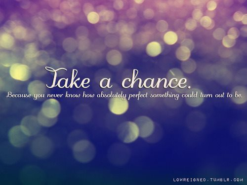 take risk awesomeaj