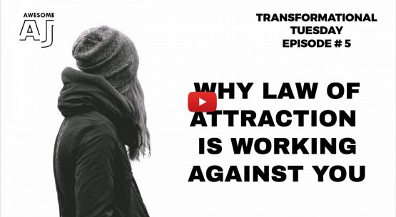 Why law of attraction is working against you